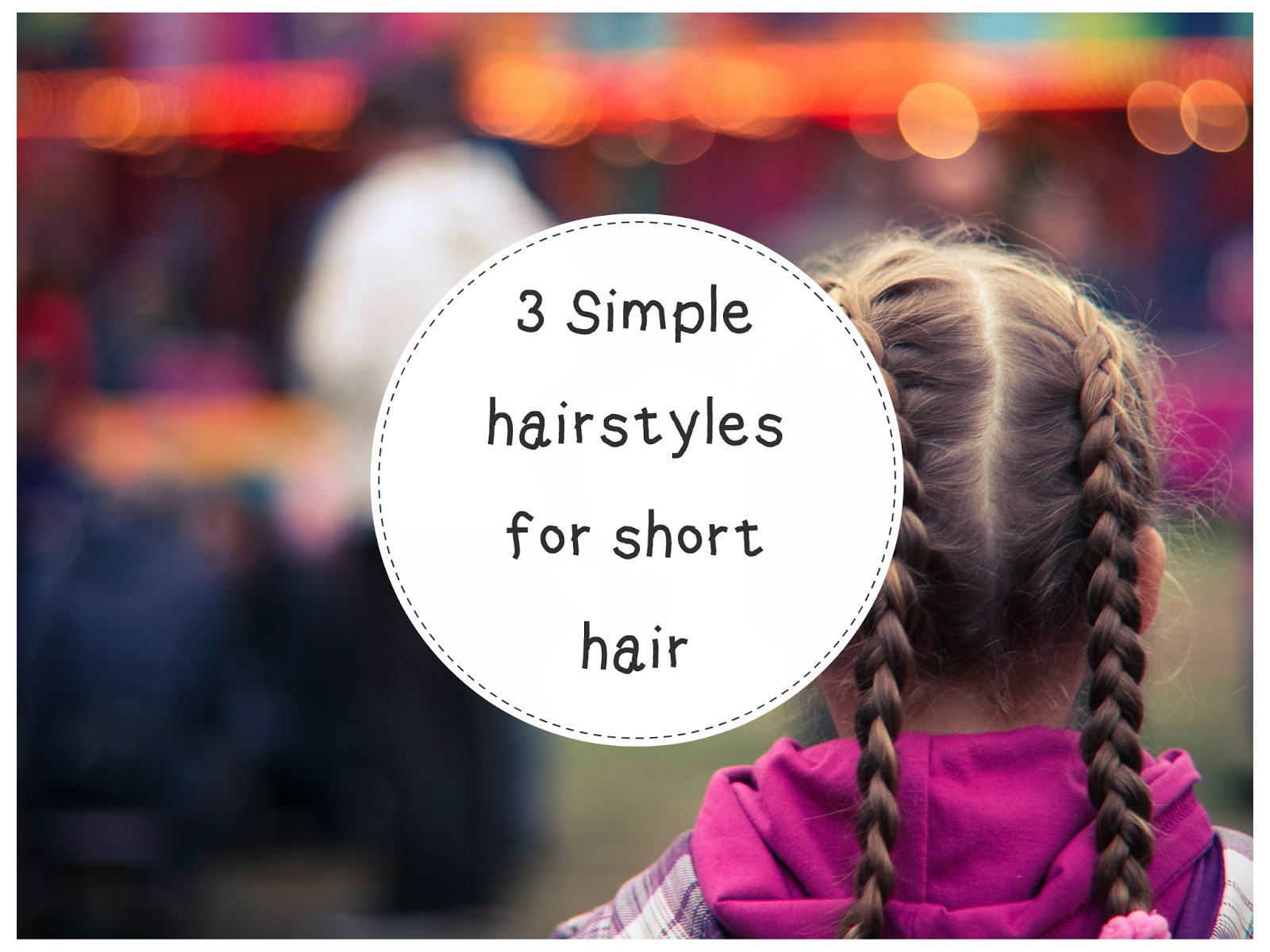 Kayleighs Blog 3 Simple Hairstyles For Short Hair