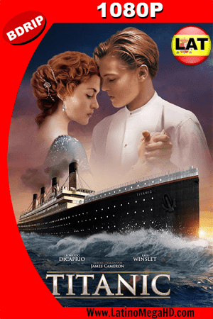 Titanic (1997) Latino HD BDRIP 1080P ()