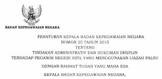 Perka BKN No 25 Tahun 2015 Pertegas Hukuman PNS Pengguna Ijazah Palsu