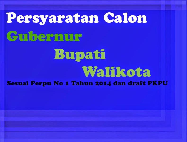 Persyaratan Calon Gubernur, Bupati, dan Walikota Indonesia baru Afdol