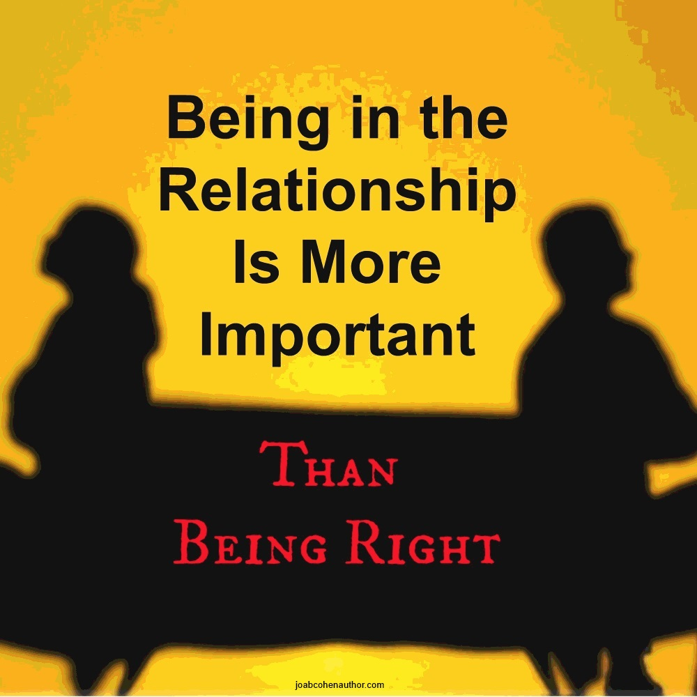 Being in the relationship is more important than being right