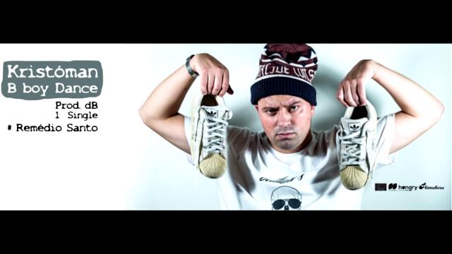 "Kristóman lança a musica ""B-boy dance"" #RapPortuguês"