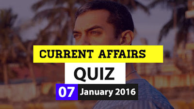 Current Affairs Quiz 7 January 2016