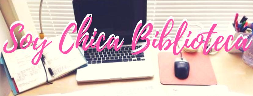 SOY CHICA BIBLIOTECA