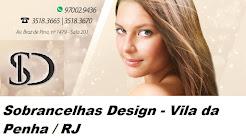 Sobrancelhas Design - Vila da Penha / RJ Saúde/beleza