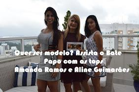 Quer ser modelo? Confira o bate papo com as tops Amanda Ramos e Aline Guimarães