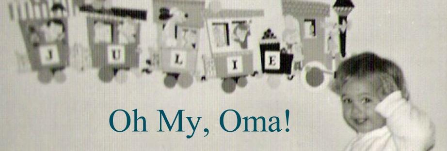 Oh my, Oma!