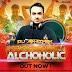 ALCHOHOLIC - YO YO HONEY SINGH - DJ ABHISHEK