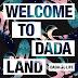 DADA LIFE 'WELCOME TO DADA LAND' COMING FEBRUARY 17TH