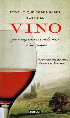 Libros de cocina y gastronom a todo lo que debes saber sobre el vino para impresionar en la - Todo sobre la cocina ...