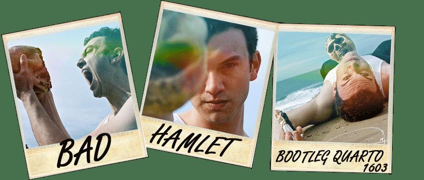 BAD HAMLET:  the Bootleg Quarto of 1603