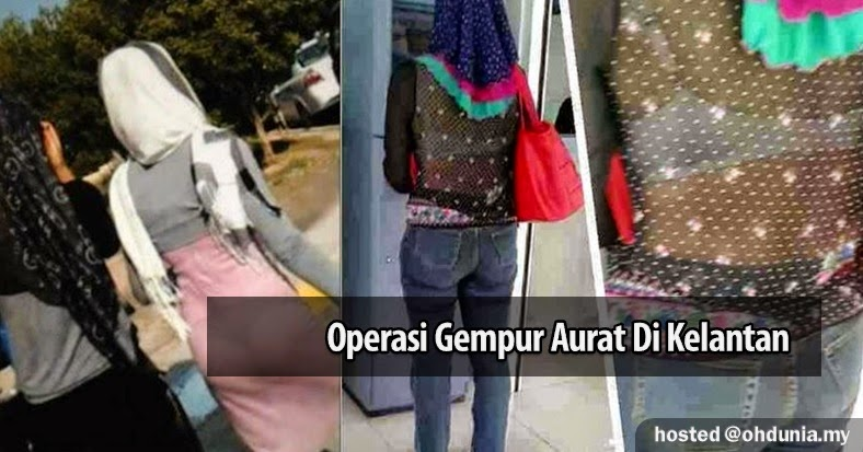 Awas Wanita.. Jaga Aurat Anda, Operasi Gempur Aurat Di Kelantan