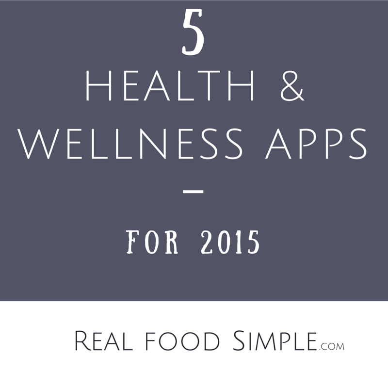 5 health & wellness apps | realfoodsimple.com