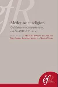 Parution - Médecine et religion : compétitions, collaborations, conflits (XIIe-XXe siècles)
