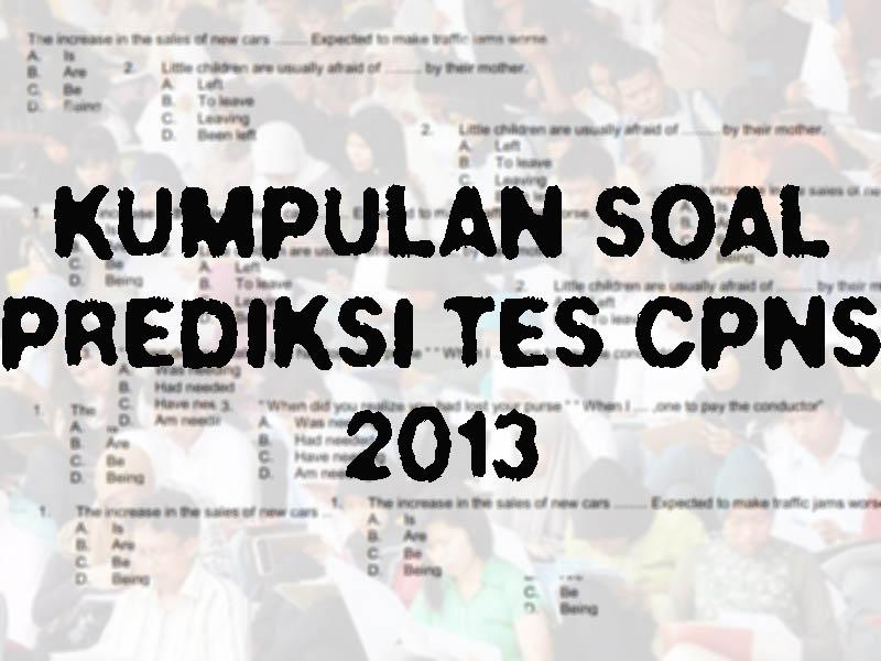 Kumpulan Soal Latihan Tes K2 CPNS 2013 merupakan Soal latihan