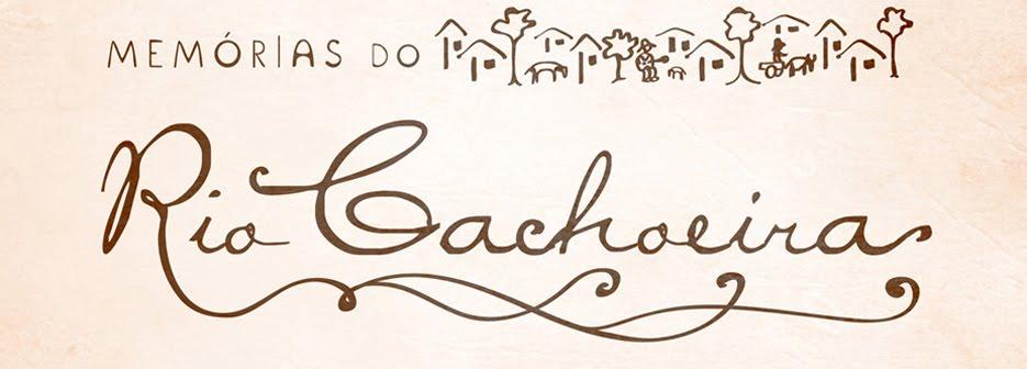 Memórias do Rio Cachoeira