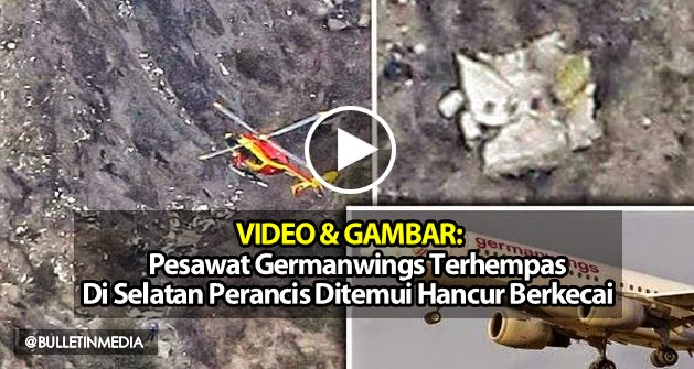VIDEO & GAMBAR: Ngeri Pesawat Germanwings Terhempas Ditemui Hancur Berkecai