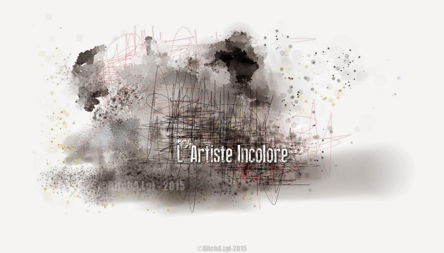 L'ARTISTE INCOLORE