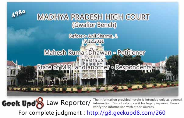Madhya Pradesh High Court - Husband contracting second marriage by suppressing first marriage - Second wife would not be legally wedded wife - Sexual intercourse with second wife is not rape - Harassment and cruelty to second wife - Offence under Section 498-A IPC not made out