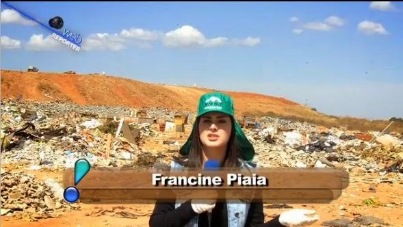 http://www.redetv.uol.com.br/Video.aspx?117%2C30%2C412402%2Centretenimento%2C%2Cfrancine-piaia-conhece-catadores-do-lixao-da-estrutural-em-brasilia