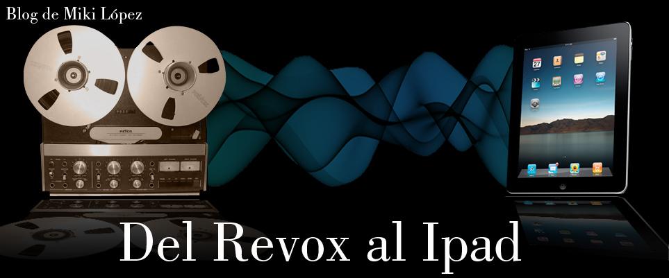 """""""Del Revox al iPad"""""""