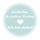 Sasibellas kreativer Freitag