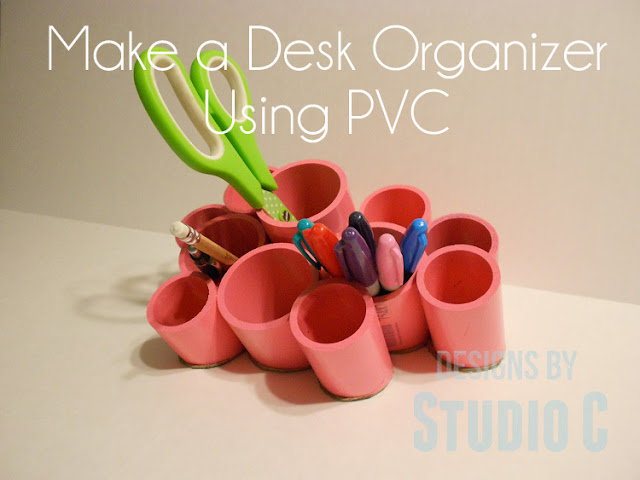 Make a desk organizer from PVC pipe:: OrganizignMadeFun.com