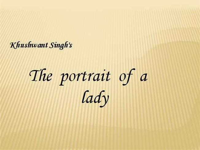 the portrait of a lady by khushwant singh