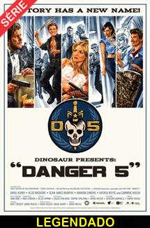 Assistir Danger 5 Legendado
