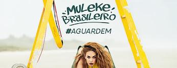 """VEM """"MULEKE BRASILEIRO"""""""