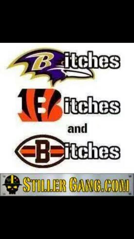 bitches, bitches and bitches - #bengalshaters #RavensHaters #BrownsHaters
