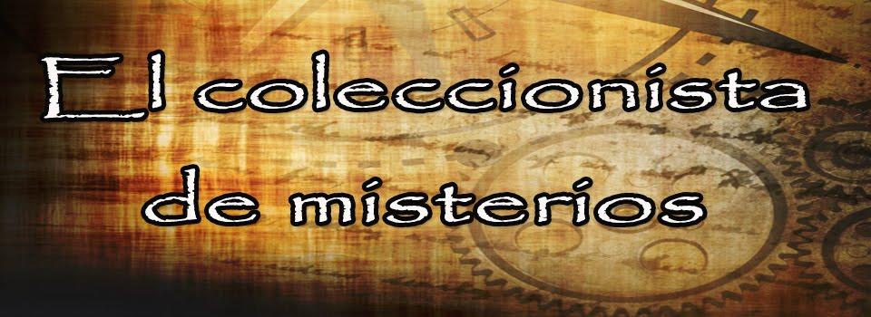 EL COLECCIONISTA DE MISTERIOS