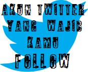 Akun Twitter Yang Wajib Kamu Follow