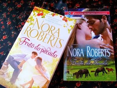 Fruto Do Pecado * Nora Roberts (nova edição e edição antiga)