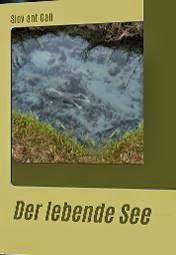 """""""Der lebende See"""""""