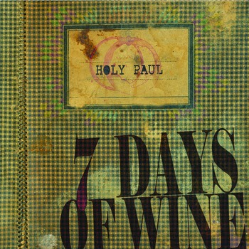 Seven days of wine by Holy Paul