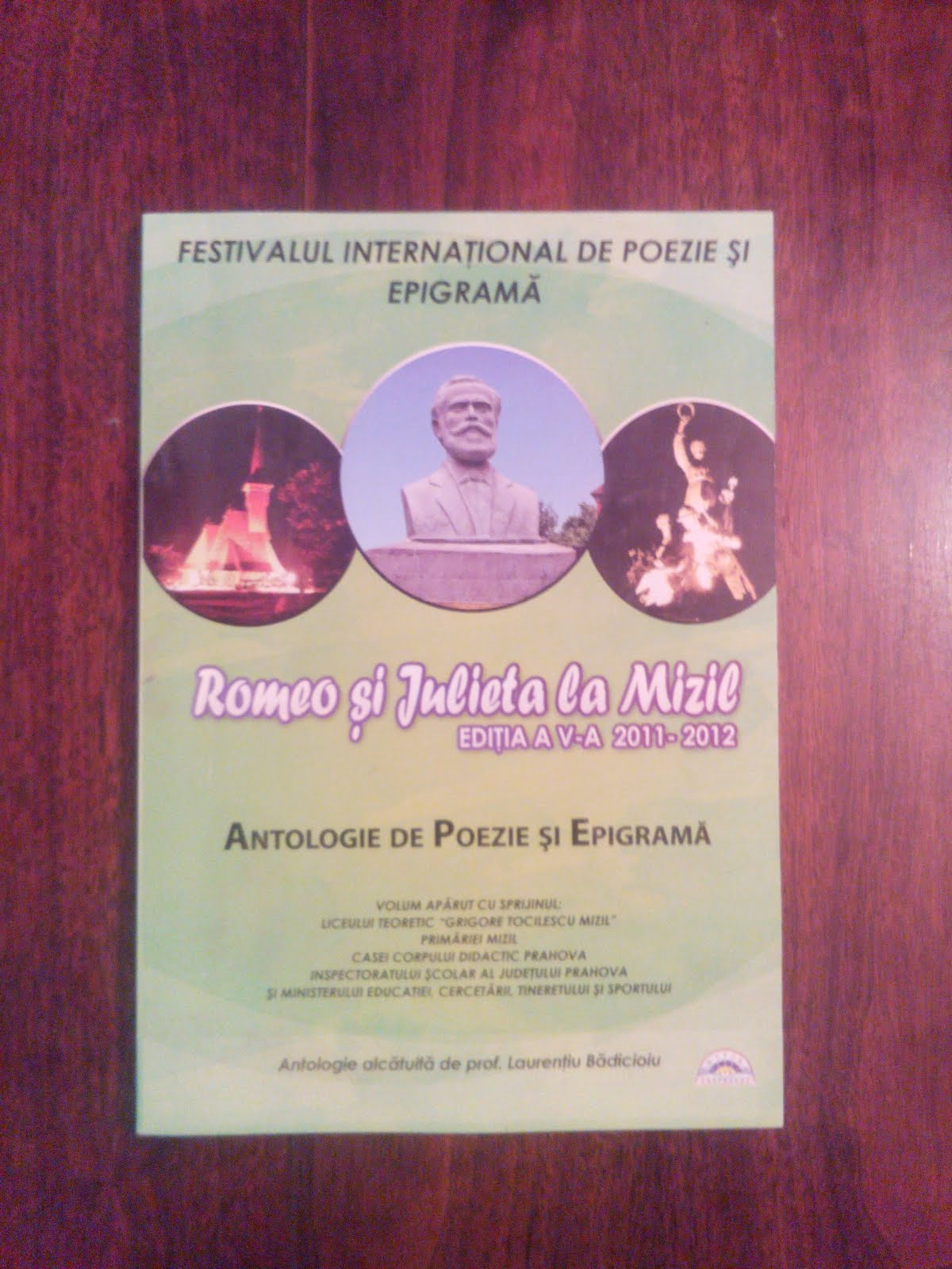 """""""Antologie de Poezie şi Epigramă""""- Romeo şi Julieta la Mizil, ediţia a V-a 2011- 2012- editura LVS"""