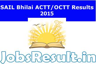 SAIL Bhilai ACTT/OCTT Results 2015