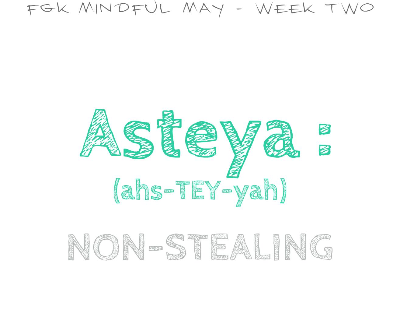Asteya: Non-stealing