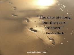 Gretchen Rubin quote - days are long but years short