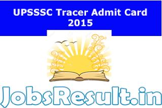 UPSSSC Tracer Admit Card 2015