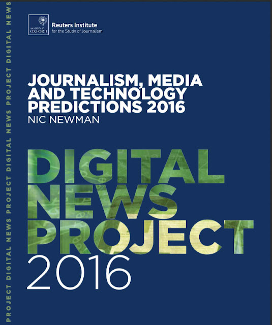 http://media.digitalnewsreport.org/wp-content/uploads/2016/01/Newman-Predictions-2016-FINAL.pdf