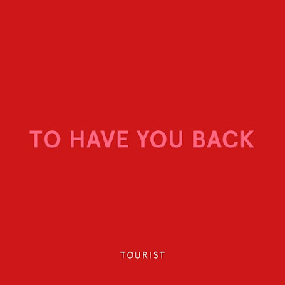 Tourist - To Have You Back