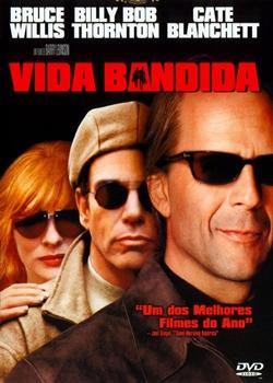 Filme Poster Vida Bandida DVDRip XviD & RMVB Dublado