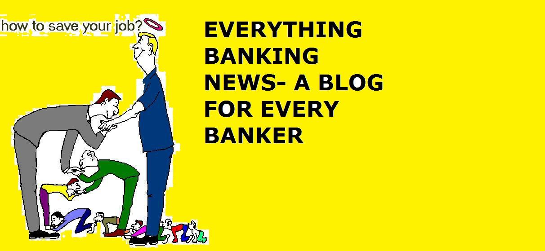EVERYTHING BANKING NEWS