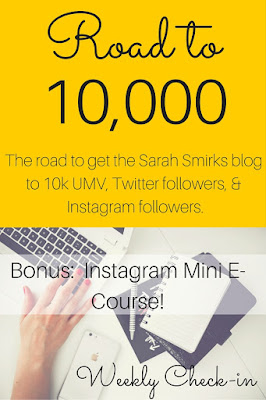 Road to 10K:  Weekly Goals and Updates, Week 8 | Sarah Smirks | Keywords:   blog goals, social media, traffic growth