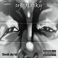 """Ujo Marky - """"Slovák ako bič"""""""