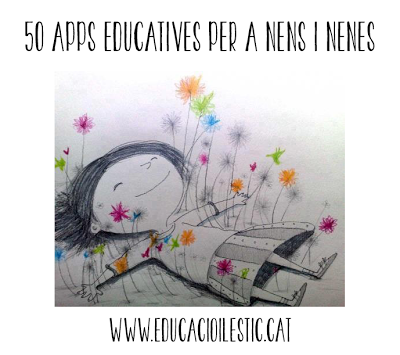 http://www.educacioilestic.cat/2013/10/50-apps-educatives-per-nens-i-nenes.html