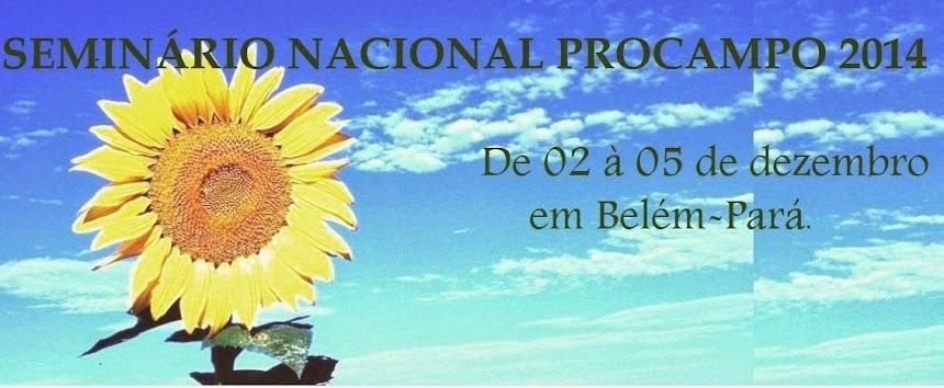 Seminário Nacional PROCAMPO 2014 - 02 à 05 de dezembro. Belém-Pará.