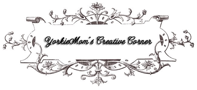 YorkieMom&#39;s Creative Corner